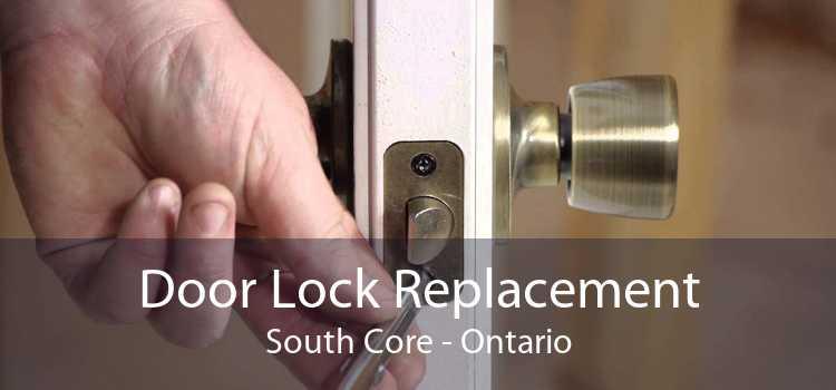 Door Lock Replacement South Core - Ontario