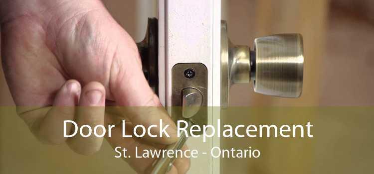 Door Lock Replacement St. Lawrence - Ontario