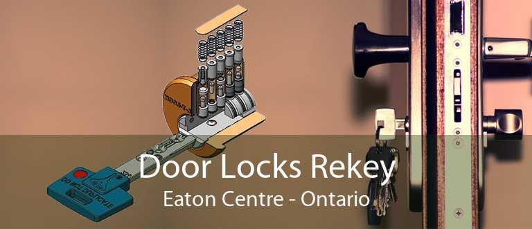 Door Locks Rekey Eaton Centre - Ontario