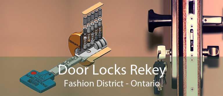 Door Locks Rekey Fashion District - Ontario