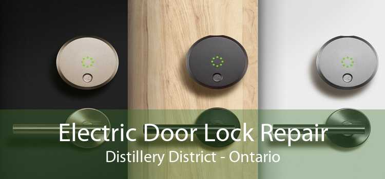 Electric Door Lock Repair Distillery District - Ontario
