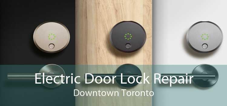 Electric Door Lock Repair Downtown Toronto