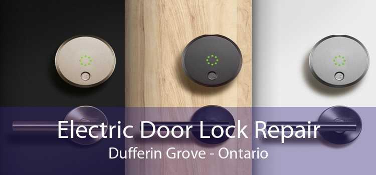 Electric Door Lock Repair Dufferin Grove - Ontario