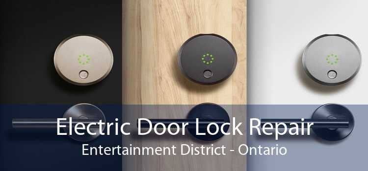 Electric Door Lock Repair Entertainment District - Ontario