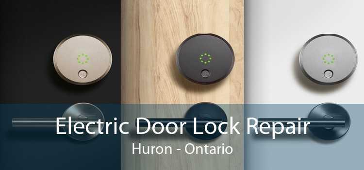 Electric Door Lock Repair Huron - Ontario