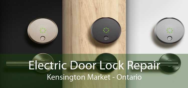 Electric Door Lock Repair Kensington Market - Ontario