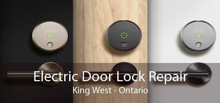 Electric Door Lock Repair King West - Ontario