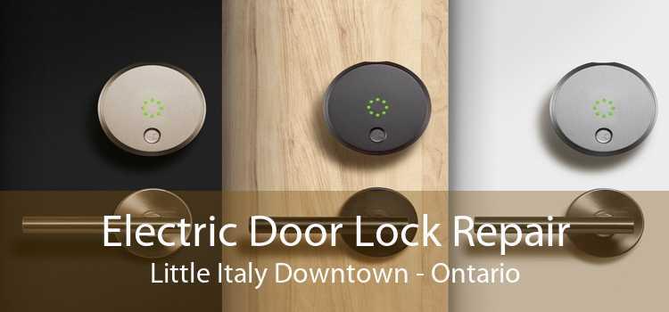 Electric Door Lock Repair Little Italy Downtown - Ontario