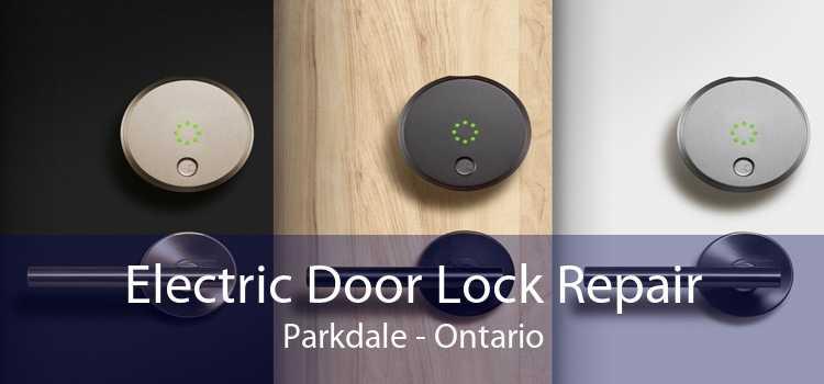 Electric Door Lock Repair Parkdale - Ontario