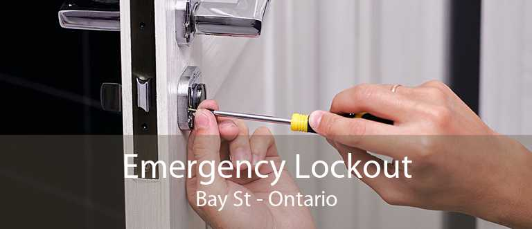 Emergency Lockout Bay St - Ontario