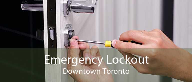 Emergency Lockout Downtown Toronto