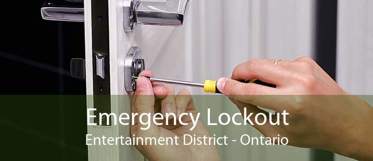 Emergency Lockout Entertainment District - Ontario
