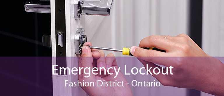 Emergency Lockout Fashion District - Ontario
