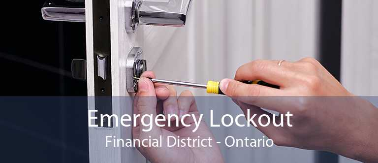 Emergency Lockout Financial District - Ontario