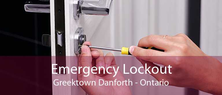 Emergency Lockout Greektown Danforth - Ontario