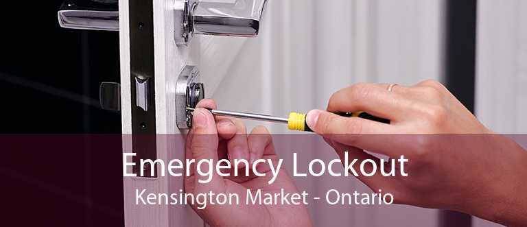 Emergency Lockout Kensington Market - Ontario