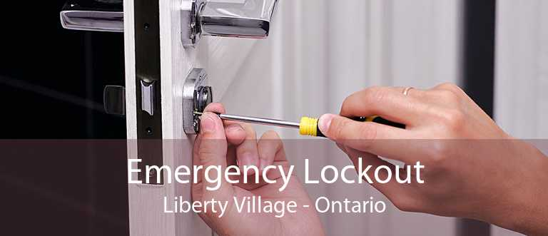 Emergency Lockout Liberty Village - Ontario