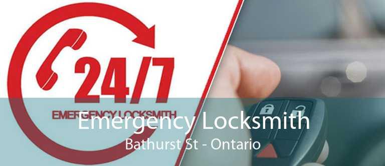 Emergency Locksmith Bathurst St - Ontario