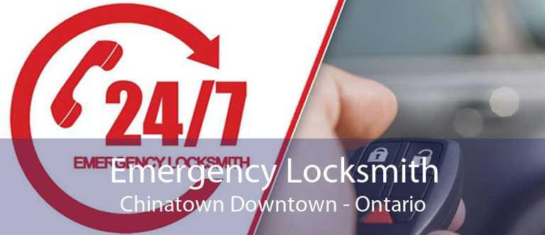 Emergency Locksmith Chinatown Downtown - Ontario