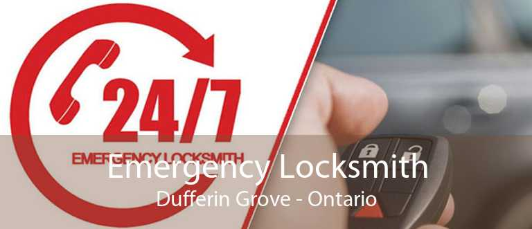 Emergency Locksmith Dufferin Grove - Ontario