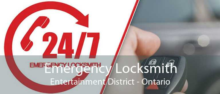 Emergency Locksmith Entertainment District - Ontario