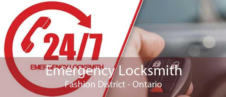 Emergency Locksmith Fashion District - Ontario
