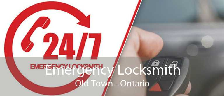 Emergency Locksmith Old Town - Ontario