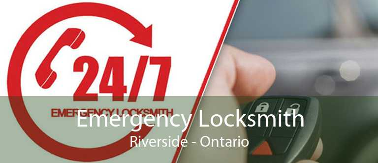 Emergency Locksmith Riverside - Ontario