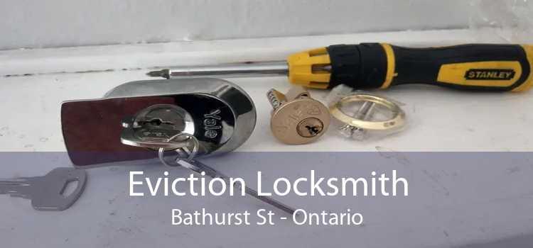 Eviction Locksmith Bathurst St - Ontario