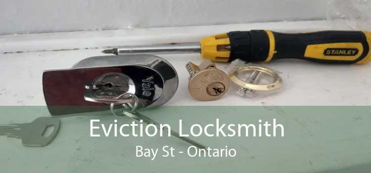 Eviction Locksmith Bay St - Ontario