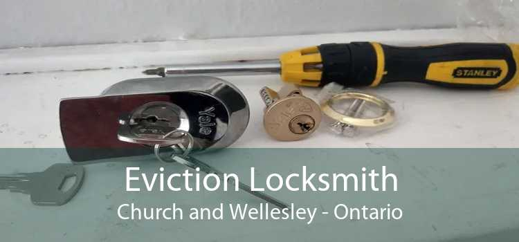 Eviction Locksmith Church and Wellesley - Ontario