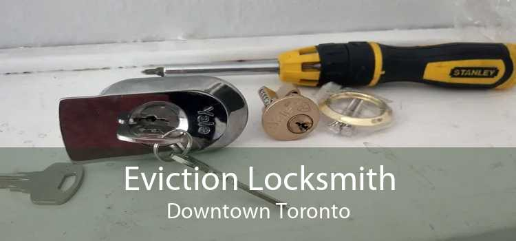 Eviction Locksmith Downtown Toronto