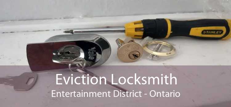 Eviction Locksmith Entertainment District - Ontario