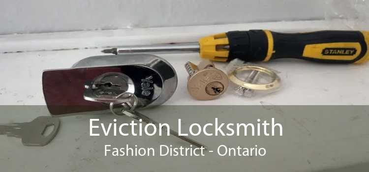 Eviction Locksmith Fashion District - Ontario