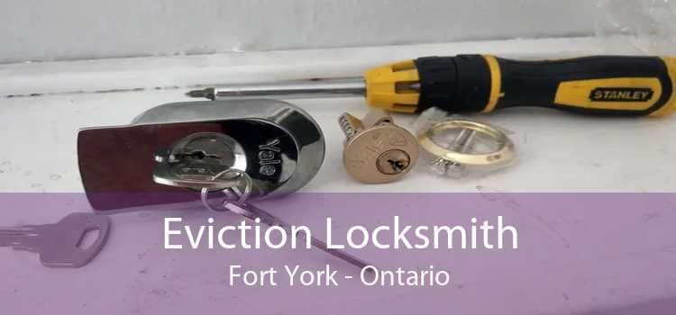 Eviction Locksmith Fort York - Ontario