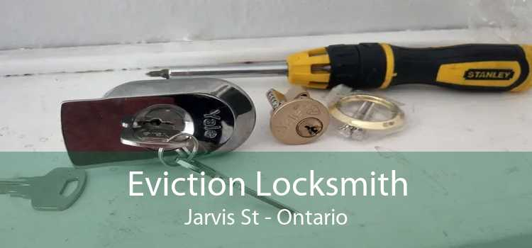 Eviction Locksmith Jarvis St - Ontario