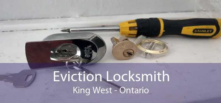 Eviction Locksmith King West - Ontario