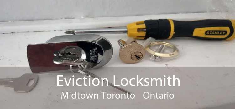 Eviction Locksmith Midtown Toronto - Ontario
