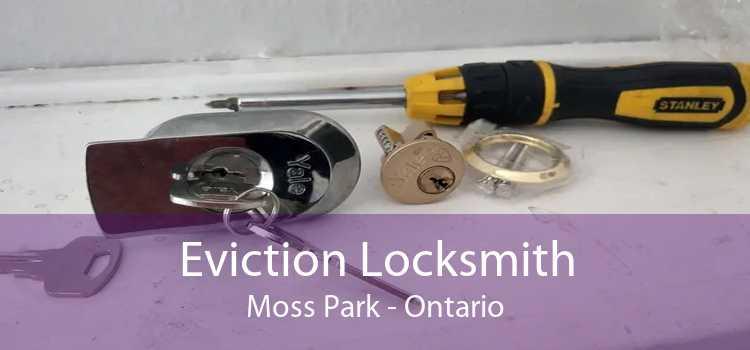 Eviction Locksmith Moss Park - Ontario
