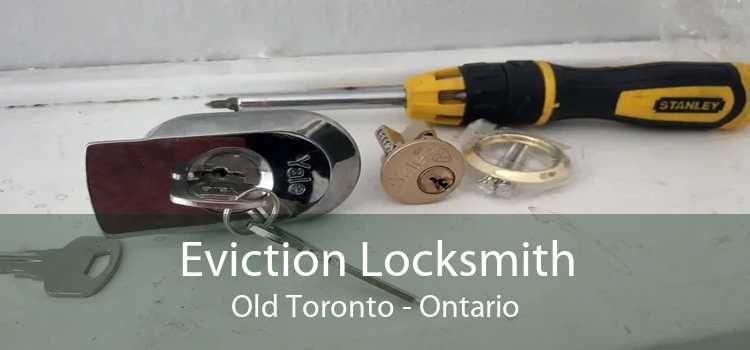 Eviction Locksmith Old Toronto - Ontario