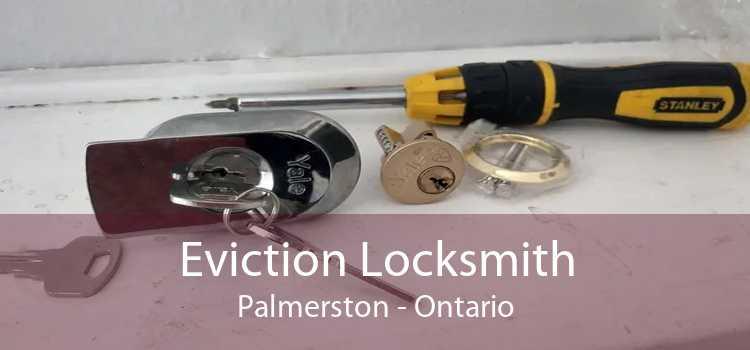 Eviction Locksmith Palmerston - Ontario