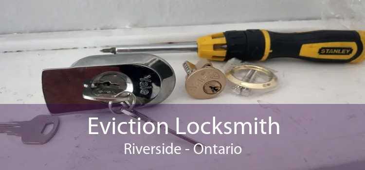 Eviction Locksmith Riverside - Ontario