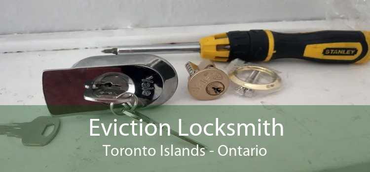 Eviction Locksmith Toronto Islands - Ontario