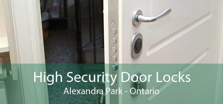 High Security Door Locks Alexandra Park - Ontario