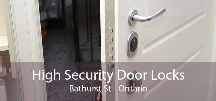 High Security Door Locks Bathurst St - Ontario