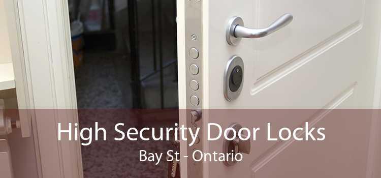 High Security Door Locks Bay St - Ontario