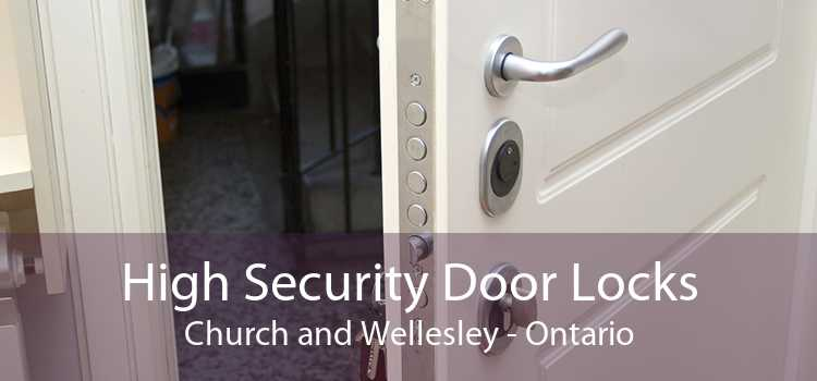 High Security Door Locks Church and Wellesley - Ontario