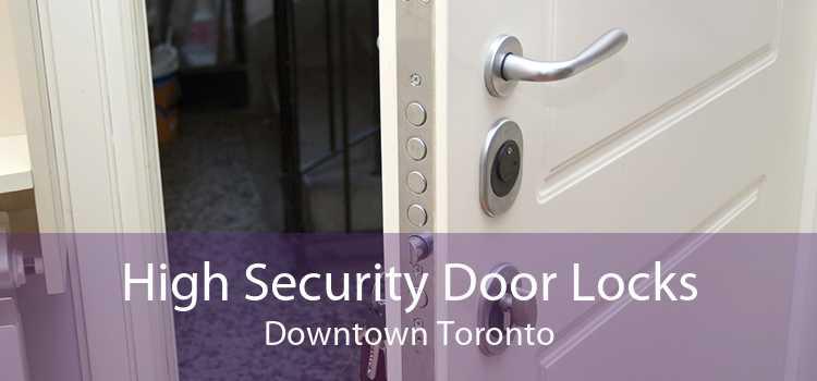 High Security Door Locks Downtown Toronto