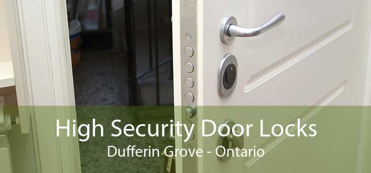 High Security Door Locks Dufferin Grove - Ontario