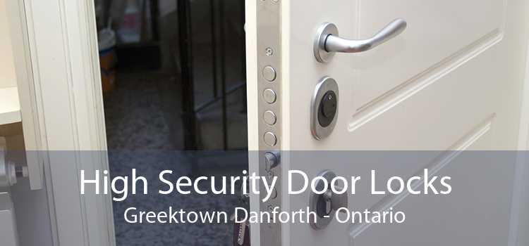 High Security Door Locks Greektown Danforth - Ontario